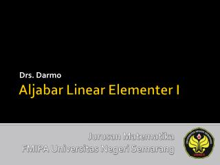 Aljabar  Linear  Elementer  I