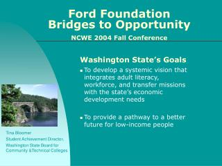 Ford Foundation  Bridges to Opportunity   NCWE 2004 Fall Conference