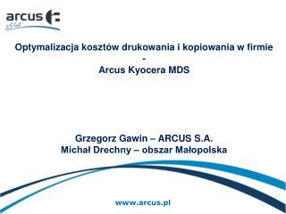 Optymalizacja kosztów drukowania i kopiowania w firmie - Arcus  Kyocera MDS