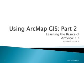 Using  ArcMap GIS: Part  2