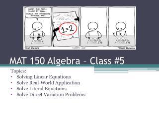 MAT 150 Algebra – Class #5