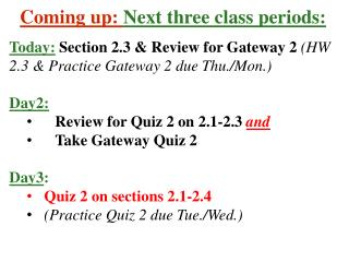 Coming up:  Next  three  class periods: