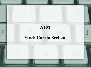ATM Stud: Carata Serban