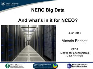 NERC Big Data  And what's in it for NCEO?