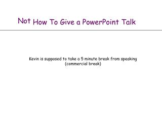 How To Give a PowerPoint Talk
