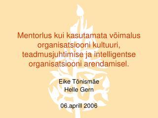 Eike Tõnismäe Helle Gern 06.aprill 2006