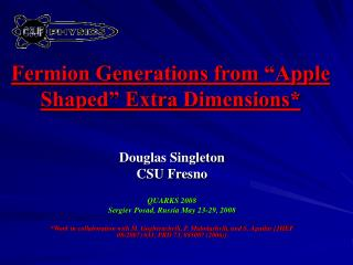 "Fermion Generations from ""Apple Shaped"" Extra Dimensions*"