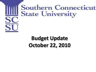 Budget Update October 22, 2010