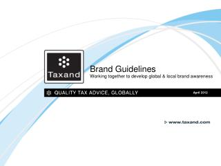 Brand Guidelines Working together to develop global & local brand awareness