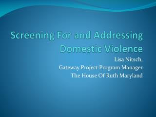 Screening For and Addressing Domestic Violence