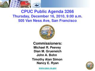 CPUC Public Agenda 3266 Thursday, December 16, 2010, 9:00 a.m. 505 Van Ness Ave, San Francisco
