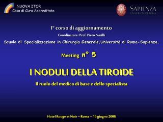 I° corso di aggiornamento Coordinatore: Prof. Piero Narilli