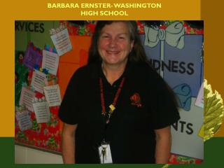 BARBARA ERNSTER- WASHINGTON HIGH SCHOOL