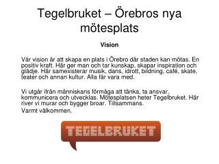 Tegelbruket – Örebros nya mötesplats