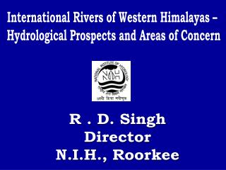 International Rivers of Western Himalayas –  Hydrological Prospects and Areas of Concern