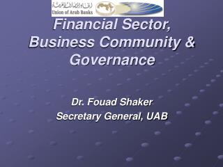 Financial Sector, Business Community & Governance
