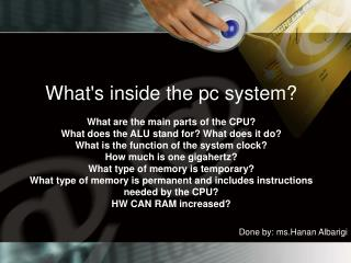 What's inside the pc system? What are the main parts of the CPU?
