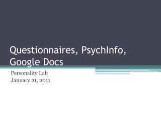 Questionnaires, PsychInfo, Google Docs