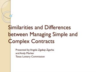 Similarities and Differences between Managing Simple and Complex Contracts