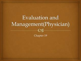 Evaluation and Management(Physician)
