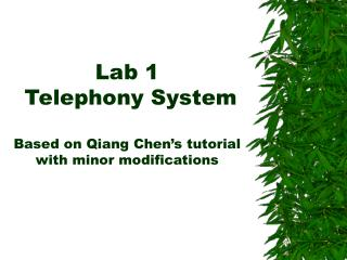 Lab 1  Telephony System Based on Qiang Chen's tutorial with minor modifications