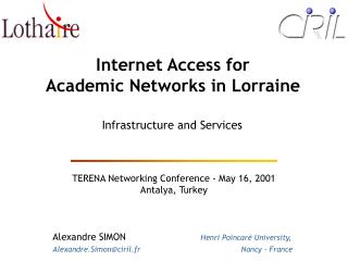 Internet Access for Academic Networks in Lorraine