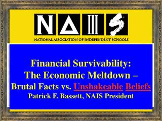 Financial Sustainability? Patrick F. Bassett, NAIS President