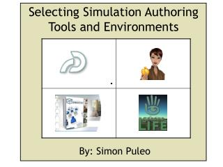 Selecting Simulation Authoring Tools and Environments
