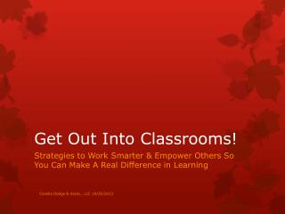 Get Out Into Classrooms!