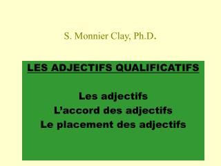 S. Monnier Clay, Ph.D .