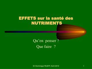 EFFETS sur la santé des  NUTRIMENTS
