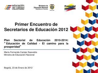 Primer Encuentro de Secretarios de Educaci�n 2012