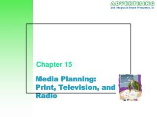 Media Planning: Print, Television, and Radio