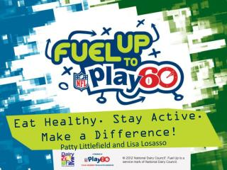 Eat Healthy. Stay Active. Make a Difference!