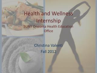 Health and Wellness  Internship SUNY Oneonta Health Education Office