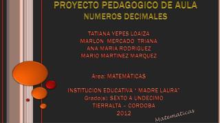 PROYECTO PEDAGOGICO DE AULA NUMEROS DECIMALES