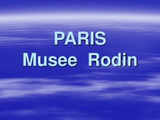 PARIS Musee  Rodin