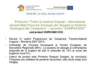 Proiectul şi-a presupus  derularea următoarelor activităţi  şi va aduce următoarele beneficii: