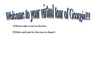 Welcome to your virtual tour of Georgia!!!