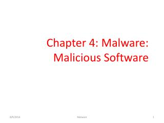 Chapter 4: Malware:  Malicious Software