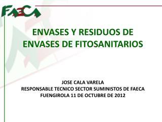 ENVASES Y RESIDUOS DE ENVASES DE FITOSANITARIOS JOSE CALA VARELA