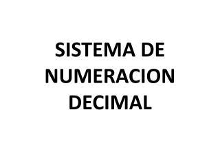 SISTEMA DE NUMERACION DECIMAL