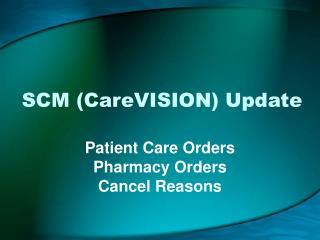 SCM (CareVISION) Update