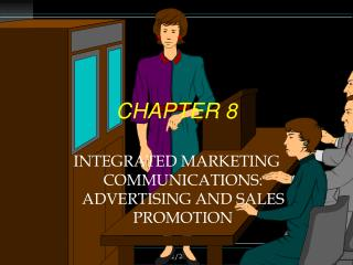 INTEGRATED MARKETING COMMUNICATIONS: ADVERTISING AND SALES PROMOTION