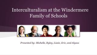 Interculturalism at the Windermere Family of Schools