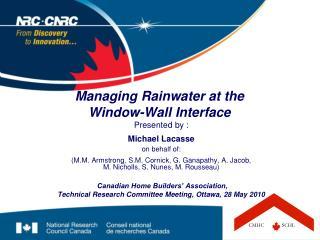 Managing Rainwater at the  Window-Wall Interface