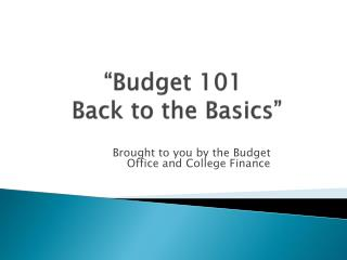 �Budget  101  Back to  the  Basics�