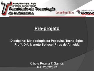 Pré-projeto Disciplina: Metodologia da Pesquisa Tecnológica