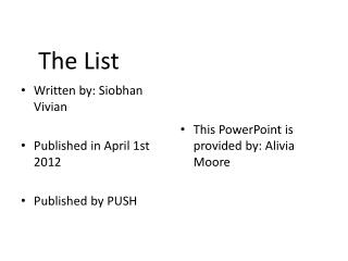 Written  by: Siobhan Vivian Published in April 1st 2012  Published by PUSH