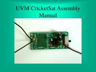 UVM CricketSat Assembly Manual